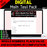 Whole Numbers, Place Value, & Rounding in Computation Digital Test Pack {4th Grade Unit 1}