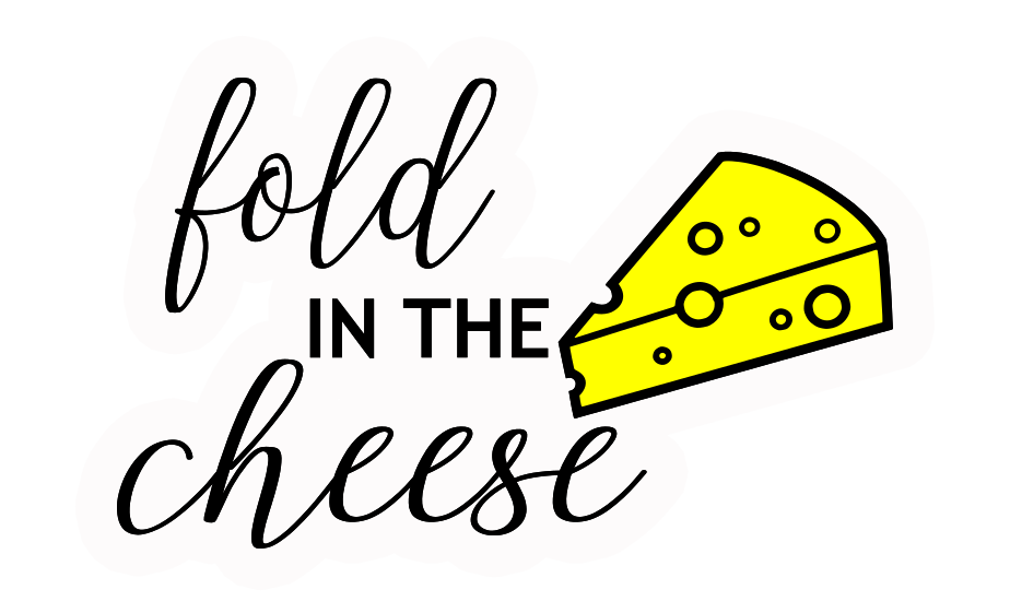 "Fold in the Cheese Sticker  | Die-Cut Window, Water bottle, Skateboard, Car, Wall Decal, Laptop Vinyl Sticker - 3"", 5"" or 7"""
