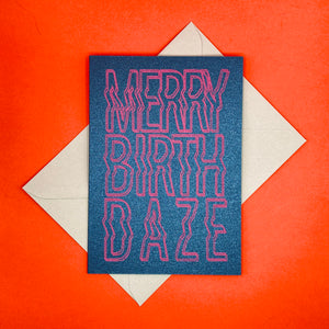 Open image in slideshow, Dark PEak Press - Merry Birth Daze - greetings card