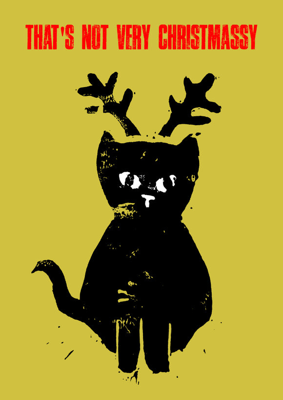 That's Not Very Christmassy | Peep Show Christmas Cat Funny Card by Death Rattle Press