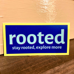'stay rooted, explore more' Sticker (Color Options)