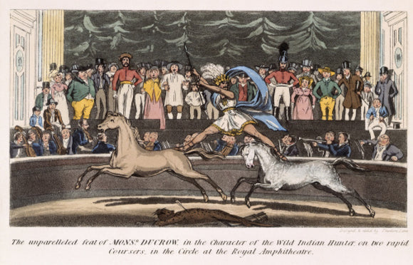 The Unparalleled feat of Monsr. Ducrow in the Character of the Wild Indian Hunter on two rapid coursers in the Circle at the Royal Amphitheatre: 19th century