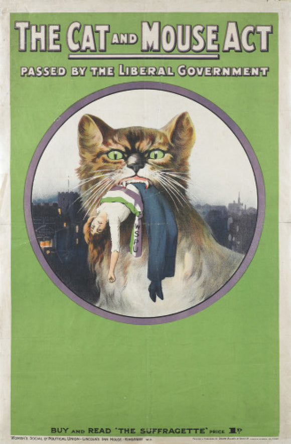 The cat and mouse act passed by liberal government': 1914