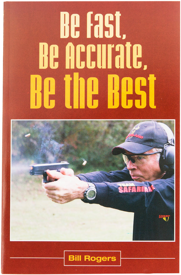 Free Be Fast, Be Accurate, Be The Best Paperback by: Bill Rogers