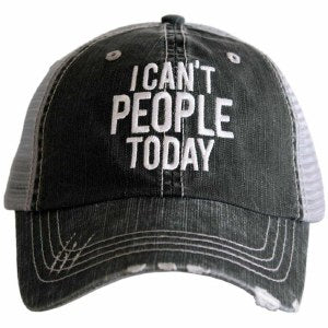 I CAN'T PEOPLE TODAY TRUCKER HAT
