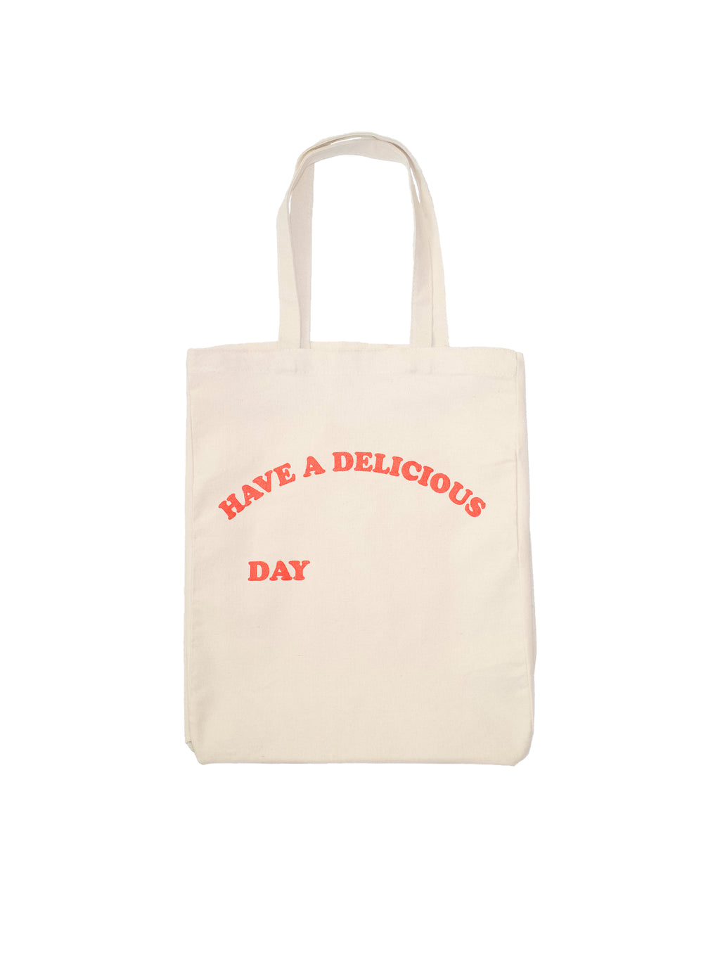 Have A Delicious Day Tote