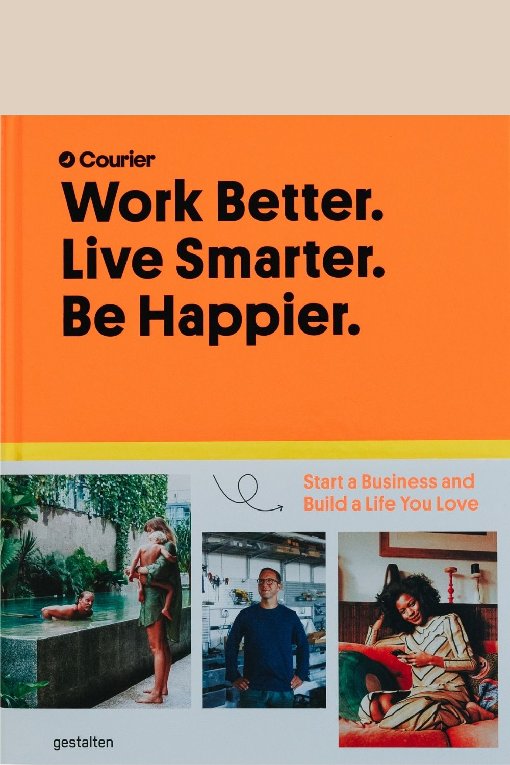 Front Cover of 'Work Better. Live Smarter. Be Happier.'