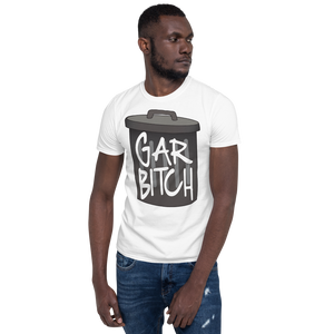 Gar-Bitch Unisex T-Shirt