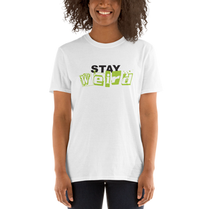 Stay Weird White Unisex T-Shirt