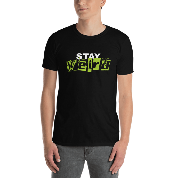 Stay Weird Black Unisex T-Shirt