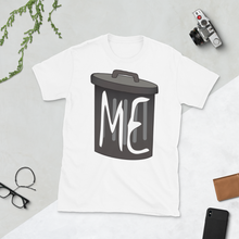 Load image into Gallery viewer, Me, I'm Garbage Unisex T-Shirt