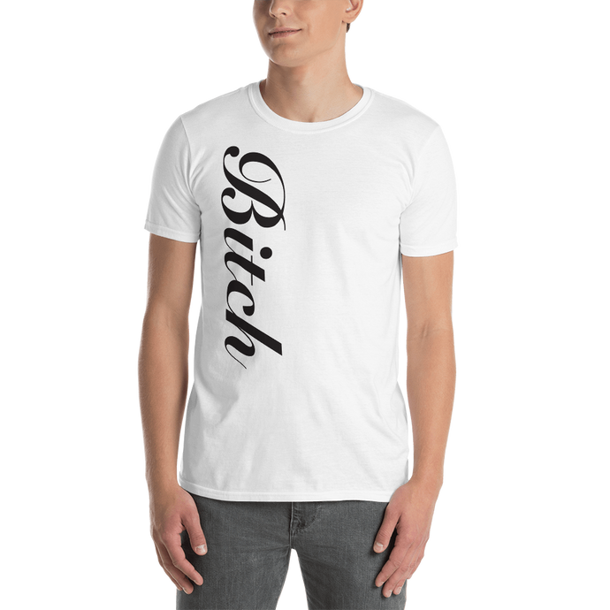 Bitch Unisex T-Shirt
