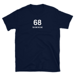 68 Sixty Eight You Owe Me One Funny Shirt