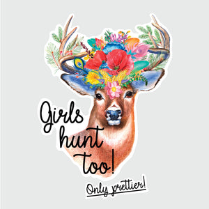 Girls hunt too, only prettier! - 3.5 x 5 po