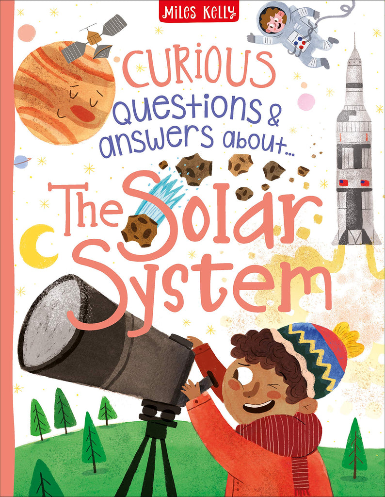 Miles Kelly Curious Questions & Answers About... The Solar System