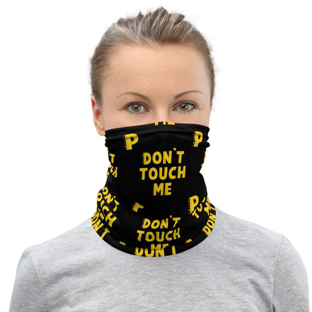 DON'T TOUCH ME NECK GAITER