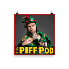 Load image into Gallery viewer, OFFICIAL PIFF POD POSTER