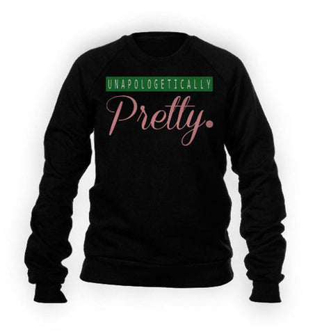 Unapologetically Pretty®️ Sweatshirt