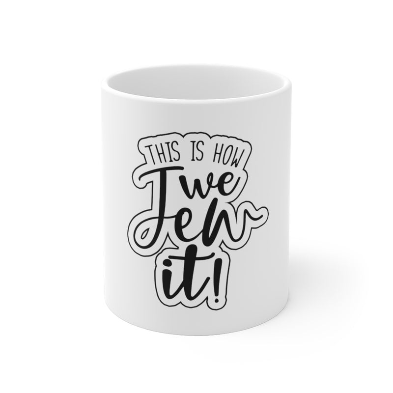 This is How We Jew It White Ceramic Mug