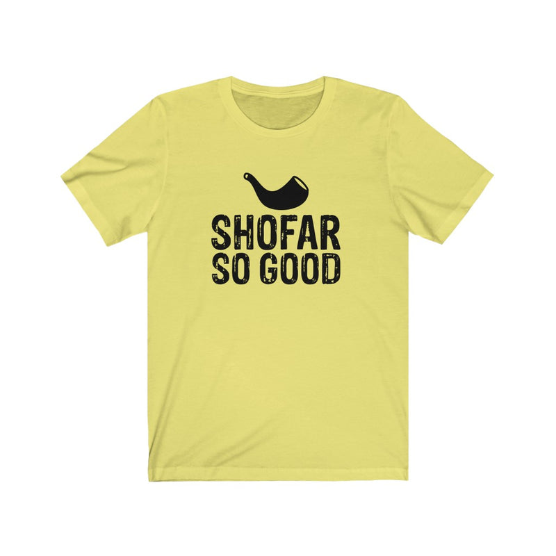 Shofar So Good Unisex Jersey Short Sleeve Tee