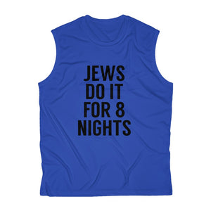 Jews Do It For 8 Nights Men's Sleeveless Performance Tee