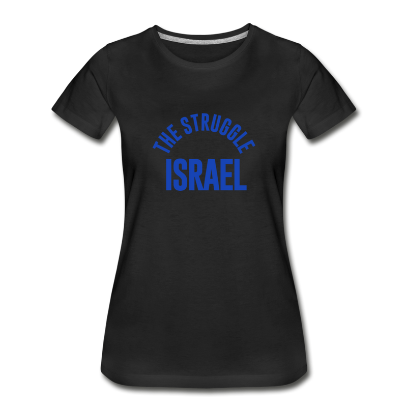 The Struggle Israel Women's Premium Organic T-Shirt - black