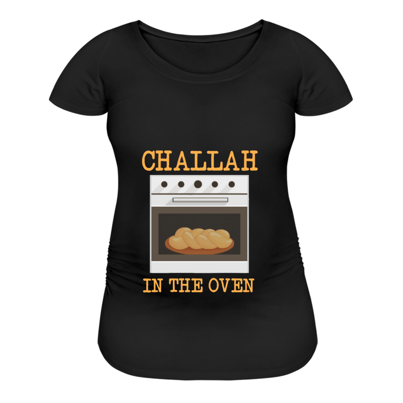 Challah In The Oven Women's Maternity T-Shirt - black