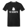 Yo Semite Men's Premium T-Shirt - black