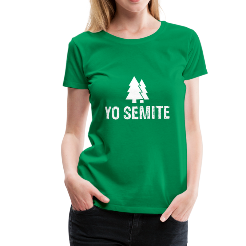 Yo Semite Women's Premium T-Shirt - kelly green