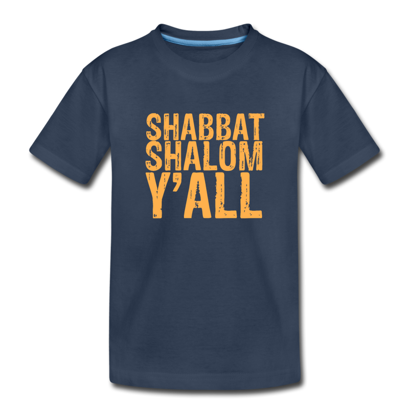 Shabbat Shalom Y'all Toddler Premium Organic T-Shirt - navy
