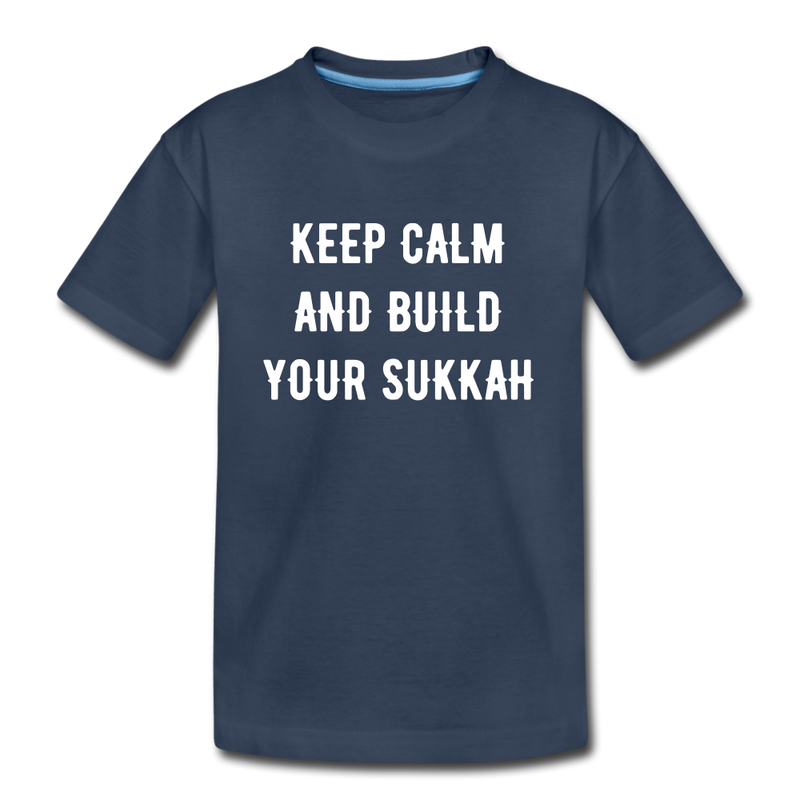 Keep Calm and build a Sukkah Kid's Premium Organic T-Shirt - navy