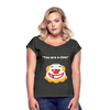 You are a clown Women's Roll Cuff T-Shirt - heather black