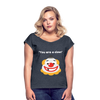 You are a clown Women's Roll Cuff T-Shirt - navy heather