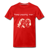 Keep Yapping Man Men's Premium T-Shirt - red