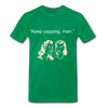 Keep Yapping Man Men's Premium T-Shirt - kelly green