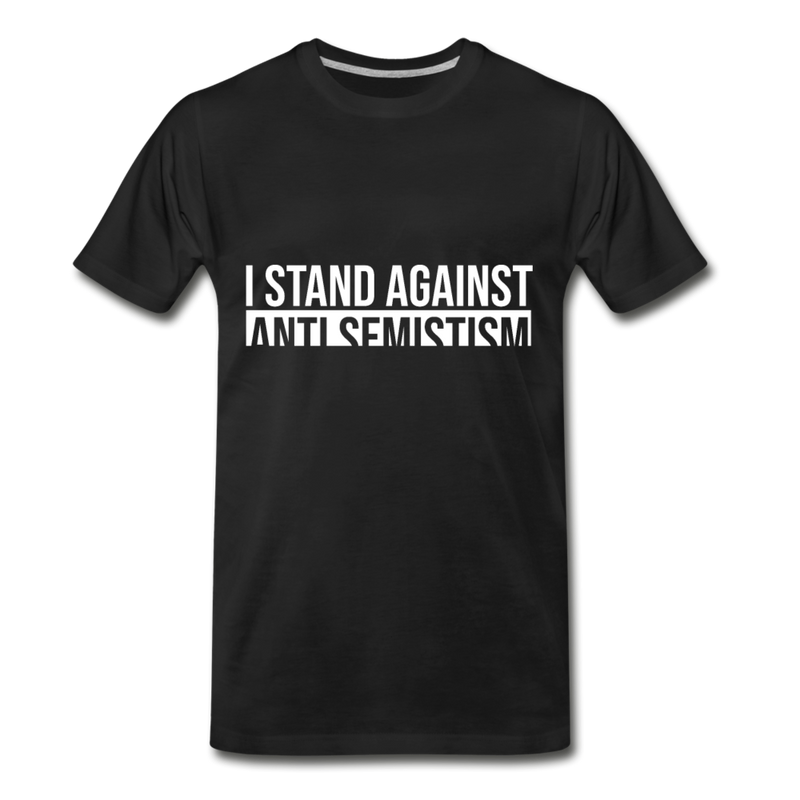 I Stand Against Anti-Semitism  Men's Premium T-Shirt - black