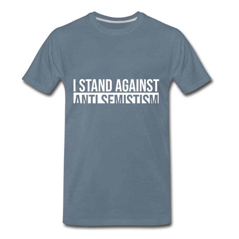 I Stand Against Anti-Semitism  Men's Premium T-Shirt - steel blue
