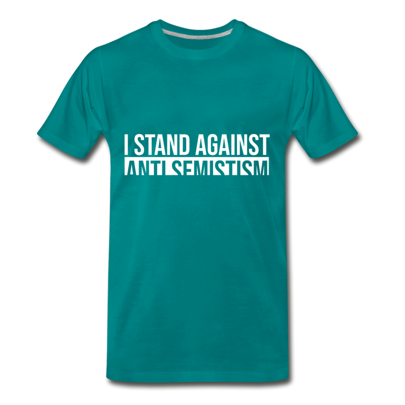 I Stand Against Anti-Semitism  Men's Premium T-Shirt - teal