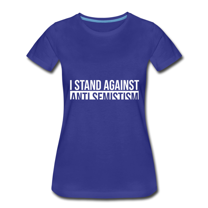 I Stand Against Anti-Semitism Women's Premium T-Shirt - royal blue