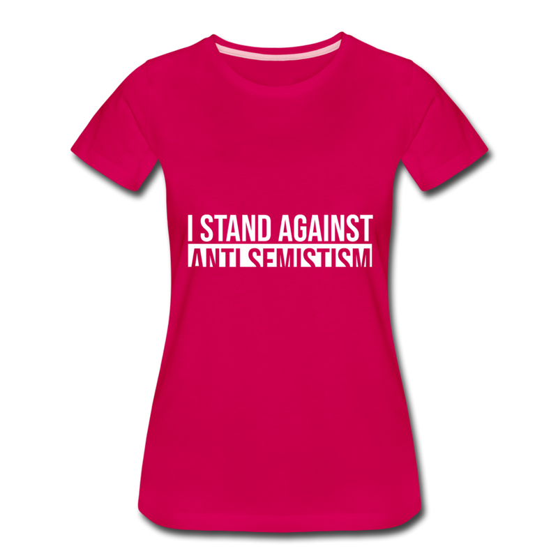 I Stand Against Anti-Semitism Women's Premium T-Shirt - dark pink
