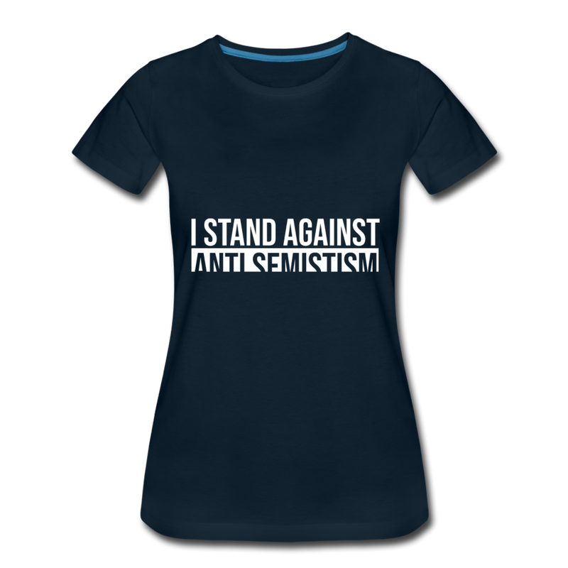 I Stand Against Anti-Semitism Women's Premium T-Shirt - deep navy