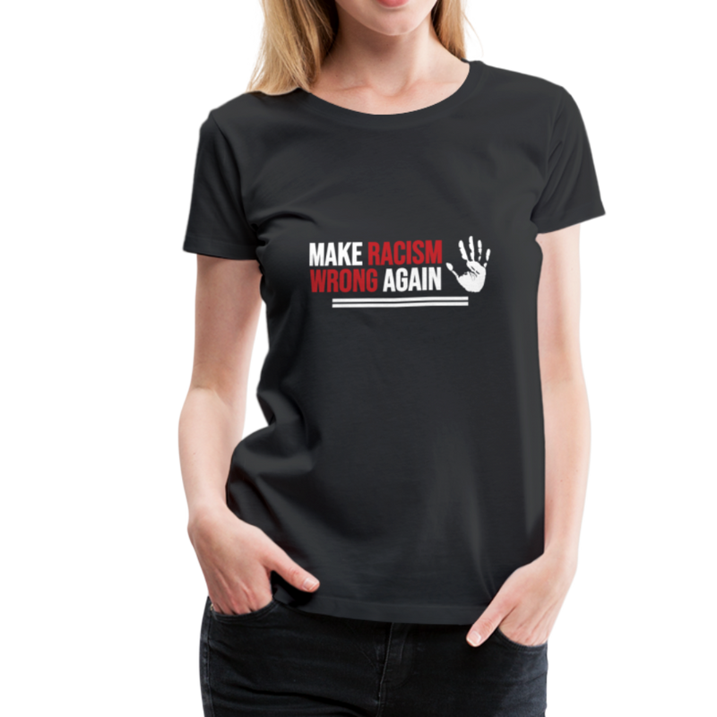 Make Racism Wrong Again Women's Premium T-Shirt - black
