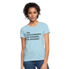 I'M SPEAKING Women's T-Shirt - powder blue