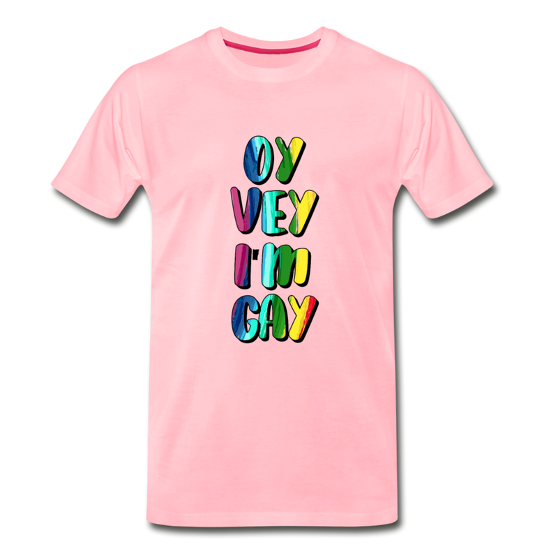 Oy Vey I'm Gay Men's Premium T-Shirt - pink