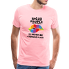 Hell Must Be A Fabulous Place Men's Premium T-Shirt - pink