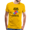 Hell Must Be A Fabulous Place Men's Premium T-Shirt - sun yellow