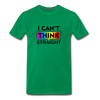 I Can't Think Straight Men's Premium T-Shirt - kelly green