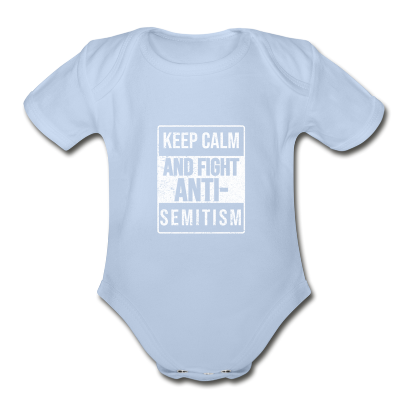 Keep Calm And Fight Anti-Semitism Organic Short Sleeve Baby Bodysuit - sky