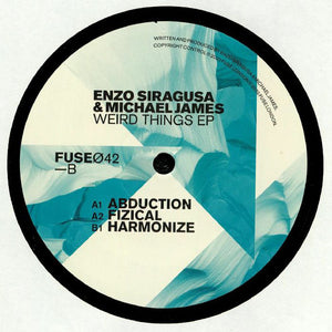 ENZO SIRAGUSA. & MICHAEL JAMES - WEIRD THINGS EP - (FUSE042)