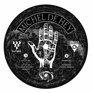 MICHEL DE HEY - LET IT GO / DAWNING - (WITH CHRIS STUSSY, FERRO REMIXES) - (ITF07)